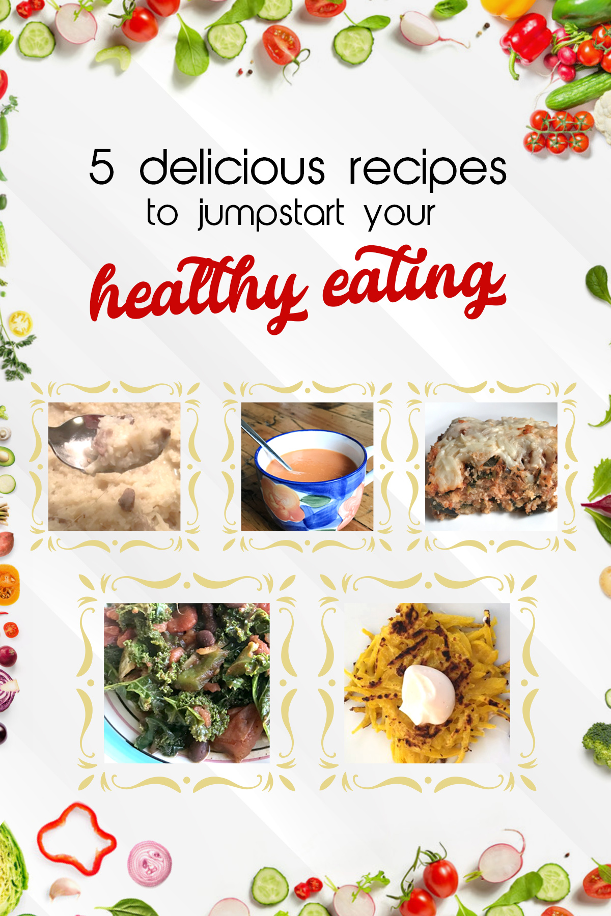 5 Delicious Recipes to Jumpstart Your Healthy Eating