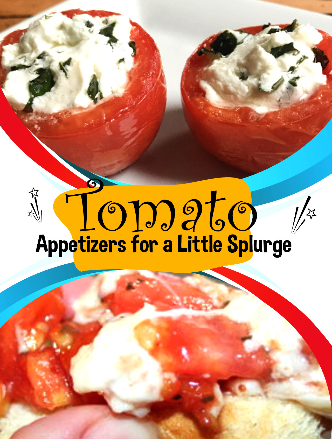 Tomato Appetizers for a Little Splurge